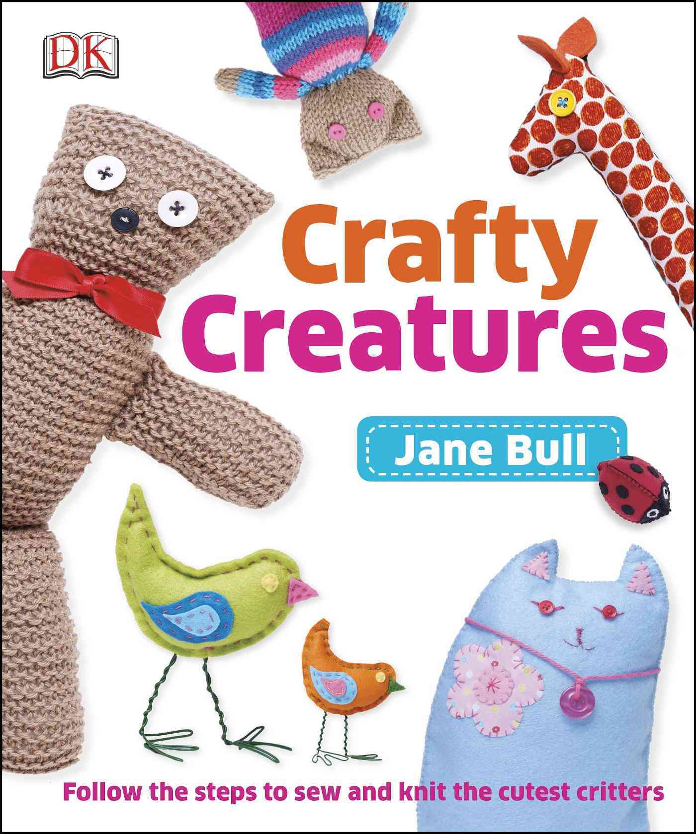 Crafty Creatures By Bull, Jane